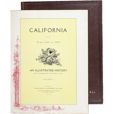 California from 1769 to 1909: An Illustrated History Issued in Commemoration of the Portola Festival