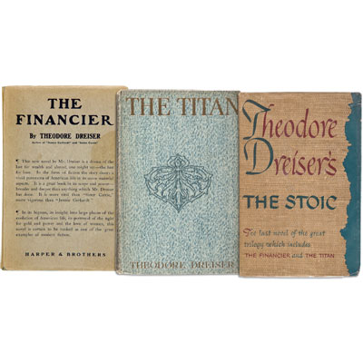 The Trilogy of Desire: The Financier; The Titan; The Stoic.