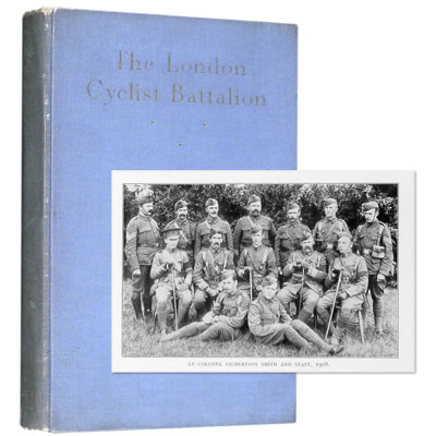 The London Cyclist Battalion. A Chronicle of Events Connected with the 26th Middlesex (Cyclist) V.R.C., and the 25th (C. of L.) Cyclist Battalion, The London Regiment, and Military Cycling in General