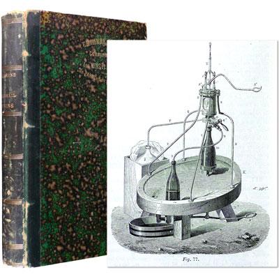 Traité Théorique et Pratique du Travail des Vins. Leurs propriétés, leur fabrication, leurs maladies. Fabrication des Vins Mousseux
