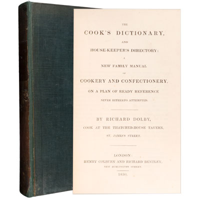 The Cook's Dictionary, and House-Keeper's Directory: A New Family Manual of Cookery and Confectionery, on a Plan of Ready Reference Never Hitherto Attempted.