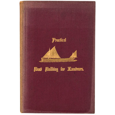 Practical Boat Building for Amateurs: Containing Full Instructions for Designing and Building Punts, Skiffs, Canoes, Sailing Boats, etc. Fully Illustrated with Working Diagrams.