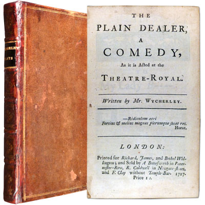 The Plain Dealer, A Comedy, As it is Acted as the Theatre-Royal - bound with - The Country-Wife. A Comedy Acted at the Theatre-Royal