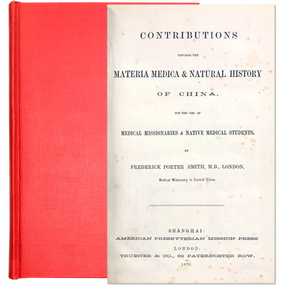 Contributions Towards The Materia Medica & Natural History of China. For the Use of Medical Missionaries & Native Medical Students