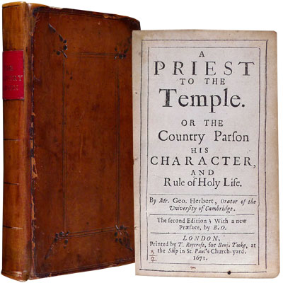A Priest to the Temple. Or, The Country Parson His Character, and Rule of Holy Life