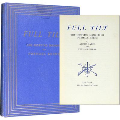 Full Tilt - The Sporting Memoirs of Foxhall Keene
